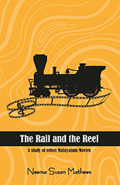 The Rail and the Reel: A short study in select Malayalam Movies