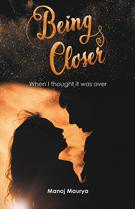 BEING CLOSER: WHEN I THOUGHT IT WAS OVER