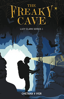 THE FREAKY CAVE: LUCY CLARK SERIES 1