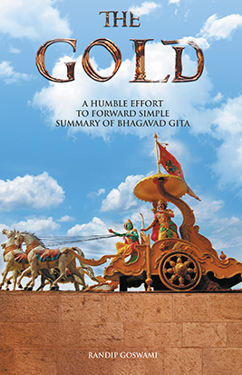 THE GOLD : A HUMLE EFFORT TO FORWARD SIMPLE SUMMARY OF BAGAWAD GITA